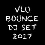 Vlu Bounce DJ Set 2017