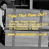 'Take That Piano Out' With Powlo & Pedro 28th July 2015
