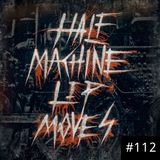Half Machine Lip Moves #112 - 1/12/2020 - 2019 Review Special, Part II