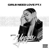 Girls Need Love Pt 1 - @DJYEPPA