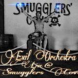 EVIL ORCHESTRA ,LIVE @ Smugglers Cove for EVIL ORCHESTRA RADIO  EPISODE 10