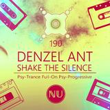 Denzel Ant - Shake The Silence #190