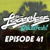 THE LOOSENESS with NICKFRESH - Episode #41 - 09/19/2018