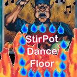 Stir Pot Dance Floor ep. 40 ( WELCOME TO 2019 )