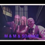 M & M & SDANKE