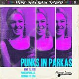 Punks in Parkas - May 31, 2018
