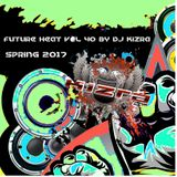 Future Heat Mix Vol. 40 Spring 2017 By DJ Kizra