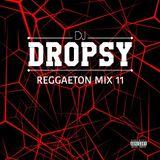 REGGAETON MIX 11 - Dj DROPSY