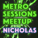 Metro Sessions Meetup: Nicholas
