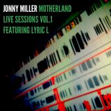 Motherland Live Sessions Vol.1 - Jonny Miller Ft. Lyric L
