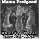 Mama Feelgood - Blues For Mama