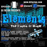 DJ FUZION Presents - ELEMENTS - The Fusion of Music Episode 1