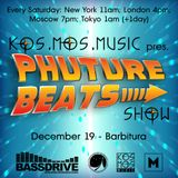 Kos.Mos.Music pres. Phuture Beats Show by Barbitura 19.12.15.
