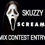 Skuzzy Scream Mix Contest Entry