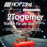2Together - Trance For Life 006 - 23/04/15