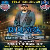 @DJAlVega #LatinKitchenMixShow (Ep20) @LatinoMundialR @FleetDJRadio @LatinoFleetDJs @FleetDJs