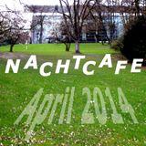 Nachtcafe Mix - Spring 2014 (GOETZ@Nachtcafé)