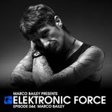 Elektronic Force Podcast 044 with Marco Bailey