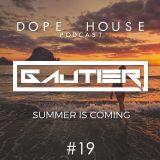 Gautier - Dope House #19