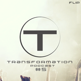 Transformation PodCast #5