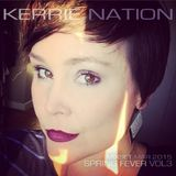 KERRIE NATION - Spring Fever Vol 3 (2015)