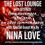 THE LOST LOUNGE with DJ STACH & Guest Mix by DJ NINA LOVE 13th Nov 2019