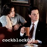 COCKBLOCK022 | Twin Peaks the return