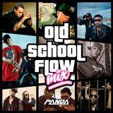 Old School FLOW - DJ Panda