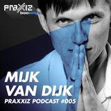 PRAXXIZ Podcast #005 pres. MIJK VAN DIJK