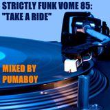 "$trictly Funk Volume 85: ""Take A Ride"""