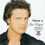 Tributo a Luis Miguel Vol.2 Mixed by Dj JJ