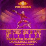 Chesarion - The Other Side Of Love: XXX Rated Hardcore Dancehall Music