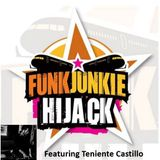 FunkJunkie Hijack Show Featuring Teniente Castillo 16th March 2017