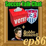 86 - US Soccer Election Results and Bobby Boswell 2-12-18