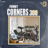 Funky Corners Show #300 Easin' In 11-24-2017