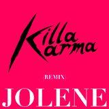 Jolene - Killa Karma remix