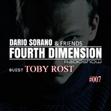 Toby Rost & Dario Sorano - Fourth Dimension RadioShow #007