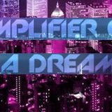 Amplifier on a Dream (House Mix)