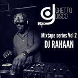 Ghetto Disco Presents: Rahaan
