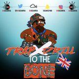 Trap X Drill 2 The Bone UK | Snap: Scarz_100 | @DjScarta | 2018