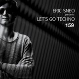 Let's Go Techno Podcast 159 with Eric Sneo