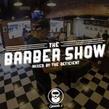 The Deficient pres. The Barber Show - Episode 2