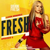 @DougieFreshDJ - #FreshSessions - Latin MiniMix - EP6