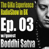 Episode 03 : (1 of 2) w/guest Boddhi Satva on The GKERS In BKLYN
