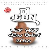 DJ EDN - New Shit Hip Hop 2016