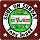 Soul On Sunday 03/06/18, Tony Jones, MônFM * S E R I OU S L Y * S O U L F U L * N. Soul & Motown
