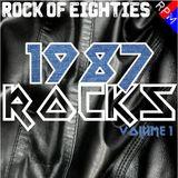 ROCK OF EIGHTIES : 1987 ROCKS 1