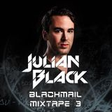 Julian Black - Blackmail Mixtape 3 December 2014