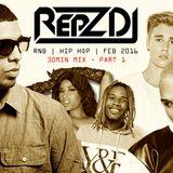 REPZ DJ - RnB - Hip Hop - 30Min Mix Feb 2016 - Part 1