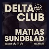 Delta Podcasts - Delta Club presents Matias Sundblad (04.07.2018)